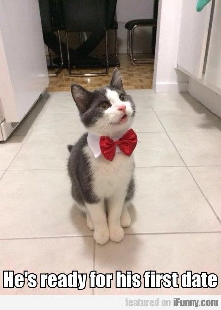 He's Ready For His First Date