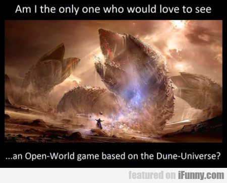 Am I The Only One Who Would Love To See...