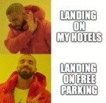Landing On My Hotels - Landing On Free Parking...