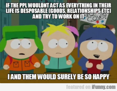 If The Ppl Wouldn't Act As Everything In Their...