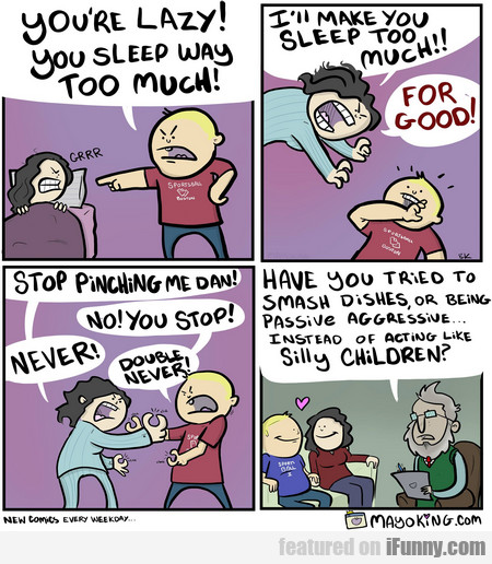 You're Lazy! You Sleep Way Too Much! I'll Make You