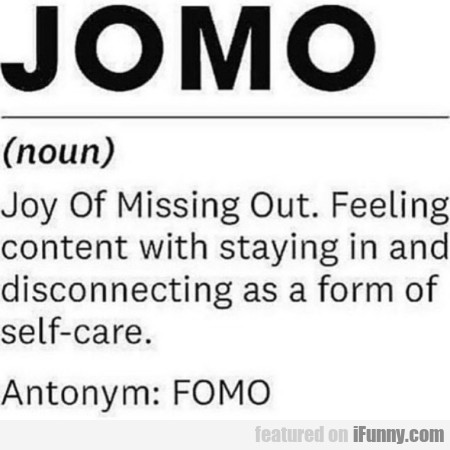 Jomo - Joy Of Msising Out. Feeling Content...