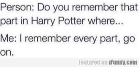 Person - Do You Remember That Part In Harry...