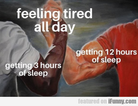 Feeling tired all day - Getting 3 hours of sleep..
