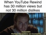 When Youtube Rewind Has 30 Million Views But...