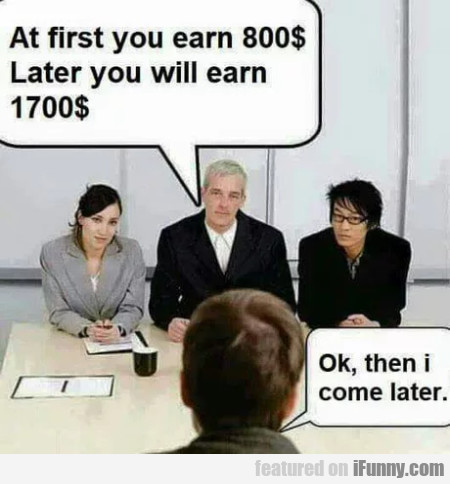 At First You Will Earn 800$ - Later You Will...