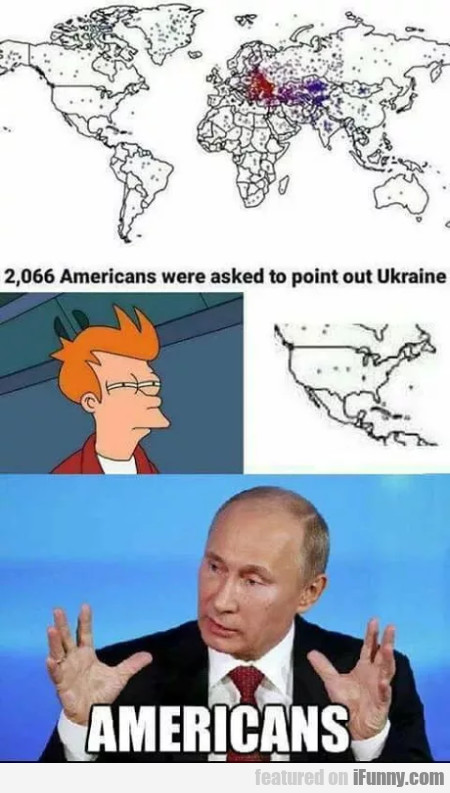 2066 Americans Were Asked To Point Out Ukraine...