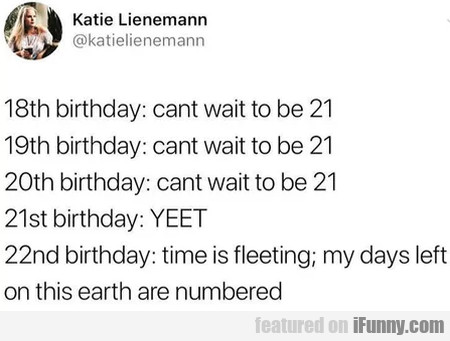 18th birthday - Can't wait to be 21...