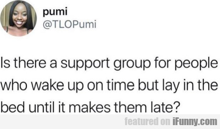 Is There A Support Group For People Who Wake...
