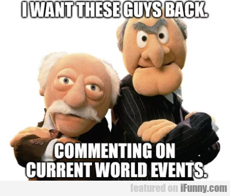 I want these guys back - Commenting on current..