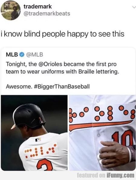I Know Blind People Happy To See This...
