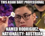 This Asian Dart Professional - Named Rodriguez...