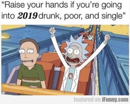 Raise Your Hands If You're Going Into 2019...