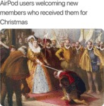 Airpod Users Welcoming New Members Who Received...