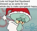 Lets Not Forget That Squidward Dressed Up...