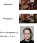 He Protect - He Attack - But Most Importantly He..