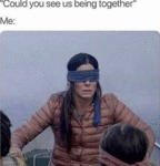 Could You See Us Being Together?