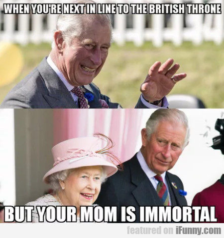 When You're Next In Line To The British Throne...