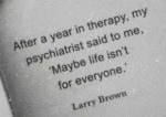 After A Year In Therapy, My Psychiatrist Said...