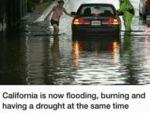 California Is Now Flooding, Burning And Having A..