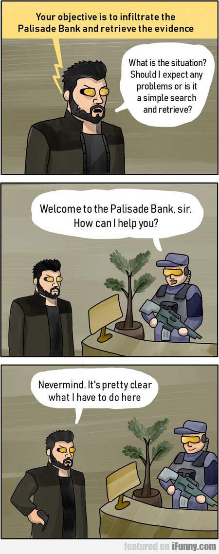 your objective is to infiltrate the palisade bank.
