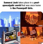 Samurai Jack Takes Place In A Post-apocalyptic...