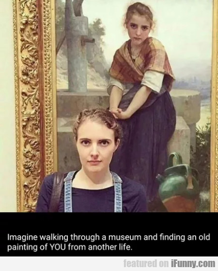 Imagine Walking Through A Museum And Finding An...