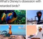 What's Disney's Obsession With Retarded Birds...