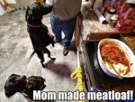 Mom Made Meatloaf!