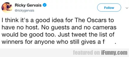 I Think It's A Good Idea For The Oscars To Have...