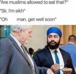 Are Muslims Allowed To Eat That - Sir, I'm Sikh...