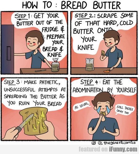 How To Bread Butter