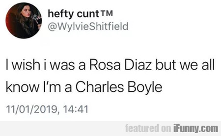 I Wish I Was Rosa Diaz But We All Know I'm A...