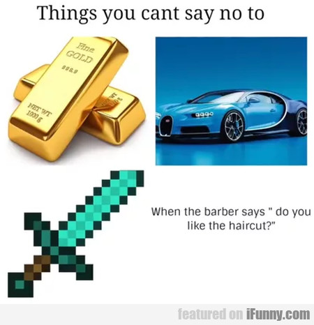Things you cant say no to