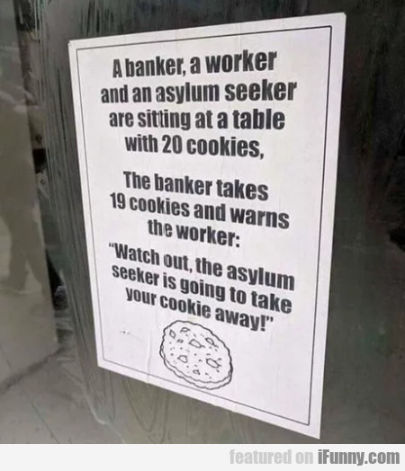 A banker, a worker and an asylum seeker are...