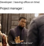 Developer - Leaving Office On Time - Project...