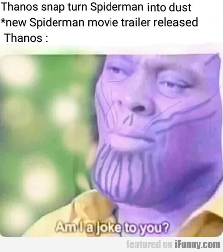Thanos snap turn Spiderman into dust new...