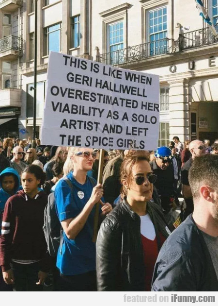 This is like when Geri Halliwell overestimated...
