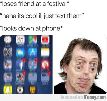 Loses Friend At Festival - Haha Its Cool...