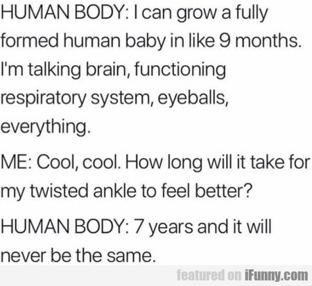Human Body - i can grow a fully formed human...