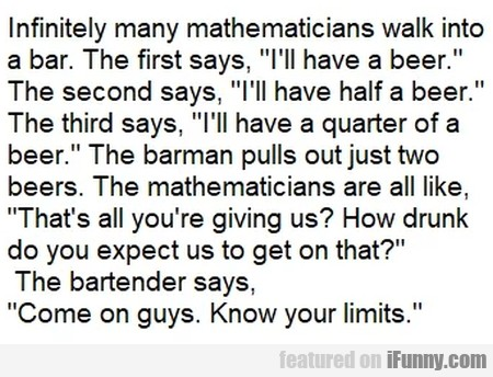 Infinitely Many Mathematicians Walk Into A Bar...
