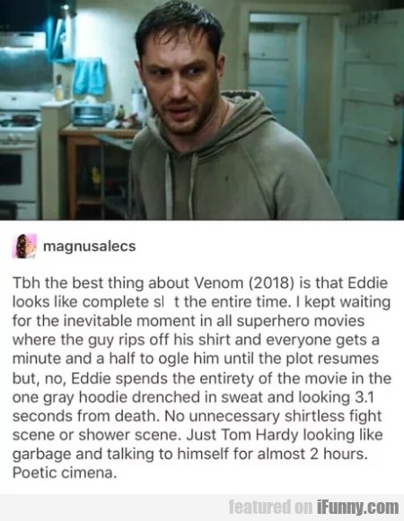 Tbh The Best Thing About Venom 2018 Is That...