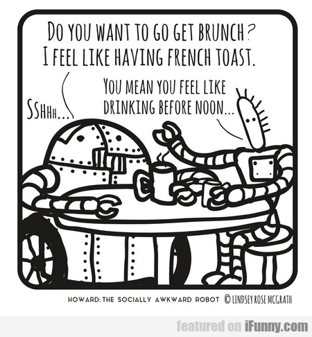 Do You Want To Go Get Brunch?