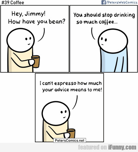 Hey, Jimmy! How Have You Bean?