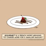 Gourmet Is A French Word Meaning To Charge...