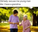 Old Lady - Excuse Me Young Man