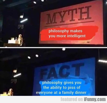 Myth - Philosophy makes you more intelligent
