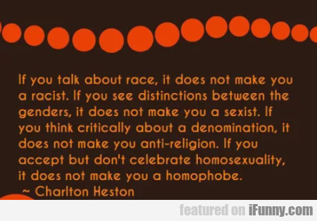 If you talk about race it does not make you...