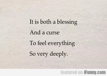 it is both a blessing and a curse
