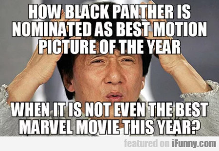 How Black Panther Is Nominated As Best...